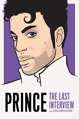 Prince: The Last Interview (The Last Interview Series) (English Edition)