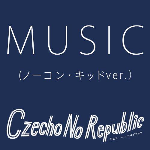 MUSIC(ノーコン・キッドver.)
