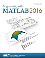 Programming with MATLAB 2016 [並行輸入品]
