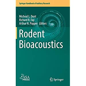 Rodent Bioacoustics (Springer Handbook of Auditory Research)