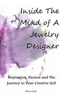 Inside The Mind of A Jewelry Designer by [Geed, Alene]