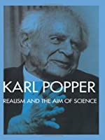 Realism and the Aim of Science (From Postscript to the Logic of Scientific Discovery)