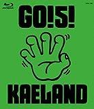 GO!5!KAELAND[Blu-ray/ブルーレイ]