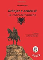 Rrënjat e Arbërisë - Le radici dell'Arbëria