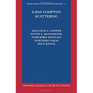 X-ray Compton Scattering (Oxford Series on Synchrotron Radiation)