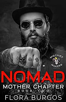Nomad: Mischief Makers MC: Mother Chapter by [Burgos, Flora]