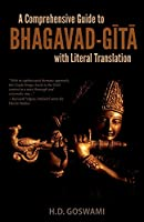 A Comprehensive Guide to Bhagavad-Gita with Literal Translation