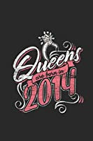 Queens Are Born In 2014: Small Lined Notebook (6 X 9 -120 Pages) for Birthday Gift Idea for Women