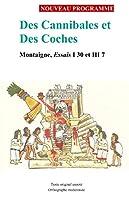 Des Cannibales et Des Coches: Montaigne, Essais I 30 et III 7
