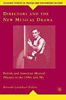 Directors and the New Musical Drama: British and American Musical Theatre in the 1980s and 90s (Palgrave Studies in Theatre and Performance History)【洋書】 [並行輸入品]