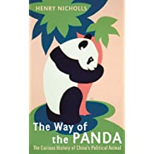 The Way of the Panda: The Curious History of China's Political Animal (English Edition)