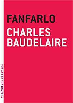 Fanfarlo (The Art of the Novella) by [Baudelaire, Charles]