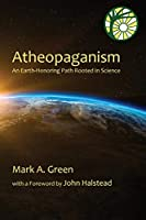 Atheopaganism: An Earth-honoring path rooted in science