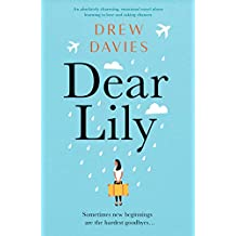 Dear Lily: An absolutely charming, emotional novel about learning to love and taking chances