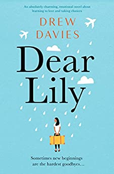 Dear Lily: An absolutely charming, emotional novel about learning to love and taking chances by [Davies, Drew]