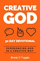 Creative God: A Devotional for Experiencing God in a Creative Way