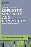 Linguistic Simplicity and Complexity: Why Do Languages Undress? (Language Contact and Bilingualism)