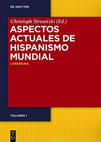 Aspectos actuales de hispanismo mundial: Vol. 1: Literatura; Vol. 2: Cultura: 1-2