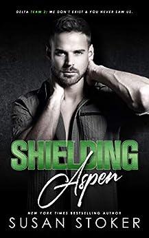 Shielding Aspen (Delta Team Two Book 3) by [Stoker, Susan]