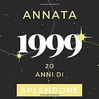 Annata 1999 20 anni di Splendore: Libro Degli Ospiti Compleanno Per Scrivere Auguri E Messaggi D'oro I Da Personalizzare I Regalo Per Donne E Amici I Motivo Rosa Pink