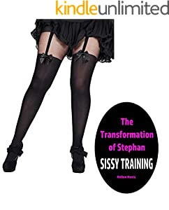 The Transformation of Stephan: Sissy Training (English Edition)