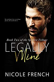 Legally Mine (Spitfire Book 2) by [French, Nicole]