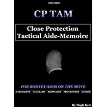 CP TAM: Close Protection Tactical Aide-Memoire: For Bodyguards on the Move
