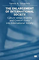 The Enlargement of International Society: Culture versus Anarchy and Greece's Entry into International Society