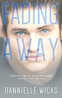 Fading Away (Hardest Mistakes Book 1) by [Wicks, Dannielle]