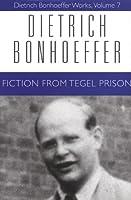 Fiction from Tegel Prison (DIETRICH BONHOEFFER WORKS)