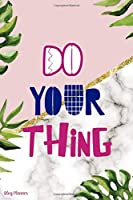 Do Your Thing: Blog Planner Notebook Journal Composition Blank Lined Diary Notepad 120 Pages Paperback Leaves