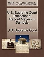 U.S. Supreme Court Transcript of Record Meyers V. Samuels