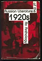 Russian Literature of the Twenties: An Anthology