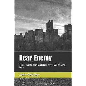 Dear Enemy: The sequel to Jean Webster's novel Daddy-Long-Legs