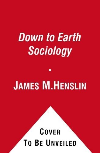 Down to Earth Sociology: 15th Edition: Introductory Readings, Fifteenth Edition (English Edition)