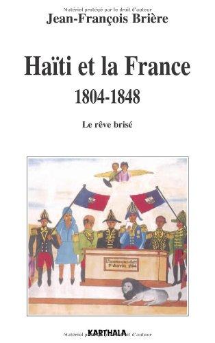 Haïti et la France 1804-1848 : Le rêve brisé