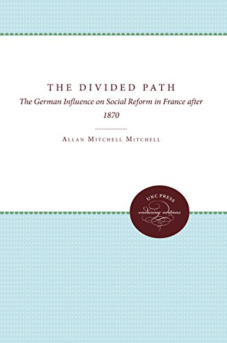 The Divided Path: The German Influence on Social Reform in France After 1870