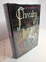 A Dictionary of Chivalry.