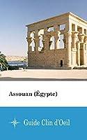 Assouan (Égypte) - Guide Clin d'Oeil