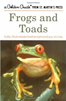 Frogs and Toads: A Golden Guide (Golden Guides)