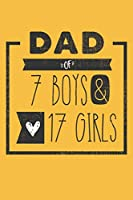 DAD of 7 BOYS & 17 GIRLS: Personalized Notebook  for Dad - 6 x 9 in - 110 blank lined pages [Perfect Father's Day Gift]