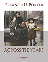 Across the Years: Large Print