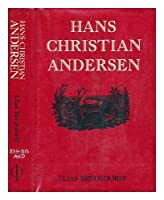 Hans Christian Andersen: Story of His Life and Work, 1805-75