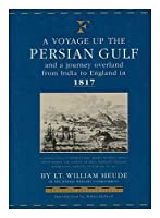A Voyage Up the Persian Gulf, and a Journey Overland from India to England, in 1817 (Folios Archive Library)