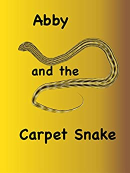 Abby and the Carpet Snake by [Mannerstrale, Patricia]