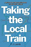 Taking the Local Train: A Quest for Stable Adulthood in the Me Decade