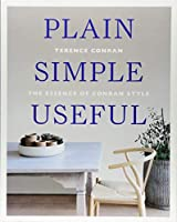 Plain Simple Useful: The Essence of Conran Style