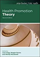 Health Promotion Theory (Understanding Public Health)