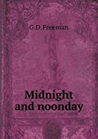 Midnight and Noonday