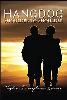 Hangdog - Shoulder to Shoulder: (Christian Fiction - Drama - Suspense) by [Eaves, Tylie]